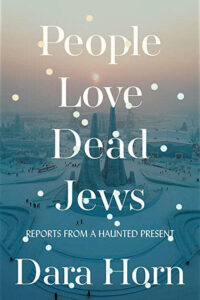 People Love Dead Jews by Dara Horn - Thumbnail